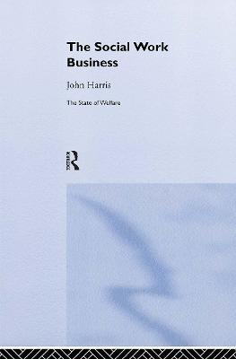 The Social Work Business by John Harris