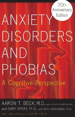 Anxiety Disorders and Phobias by Aaron T. Beck