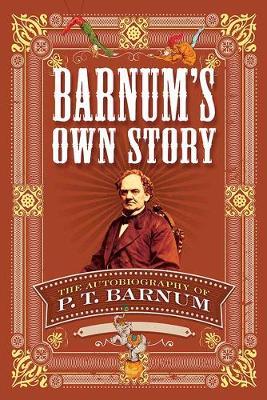 Barnum's Own Story by P. T. Barnum