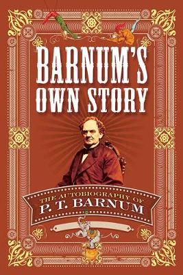 Barnum's Own Story by P. T. Barnum