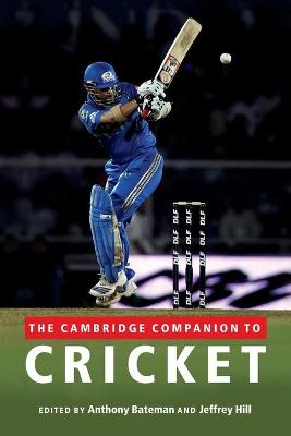 Cambridge Companion to Cricket by Anthony Bateman