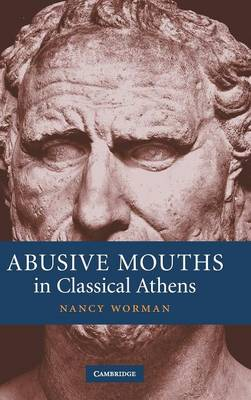 Abusive Mouths in Classical Athens book