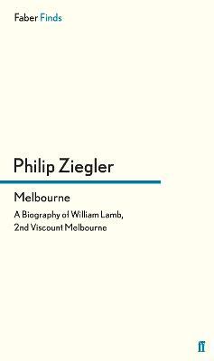 Melbourne by Philip  Ziegler