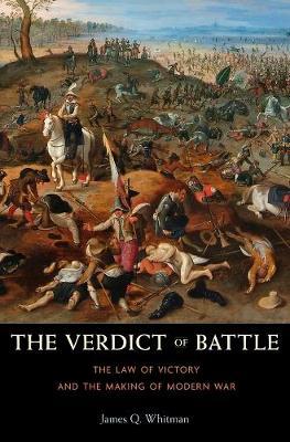 The Verdict of Battle by James Q. Whitman