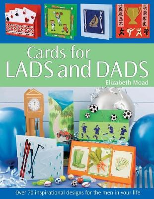 Cards for Lads and Dads by Elizabeth Moad
