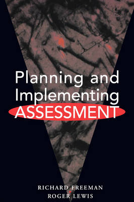 Planning and Implementing Assessment by Freeman, Richard