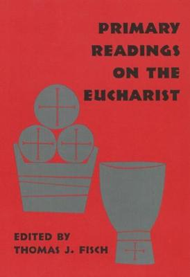 Primary Readings on the Eucharist book
