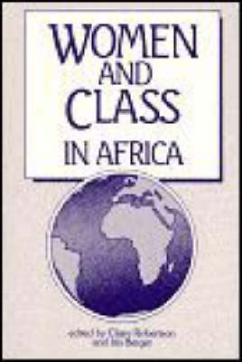 Women and Class in Africa by Claire Robertson