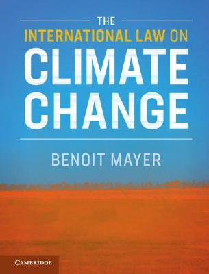 International Law on Climate Change by Benoit Mayer