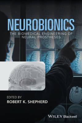Neurobionics by Robert K. Shepherd