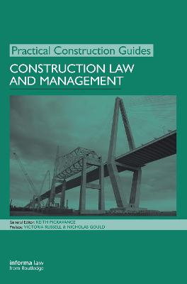 Construction Law and Management by Keith Pickavance