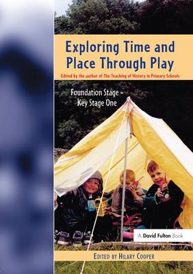 Exploring Time and Place Through Play by Hilary Cooper