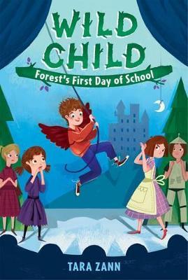 Wild Child: Forest'S First Day of School by Dan Widdowson