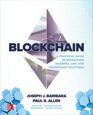 Blockchain A Practical Gd Developing Bus Law Tech Solutions by Joseph Bambara