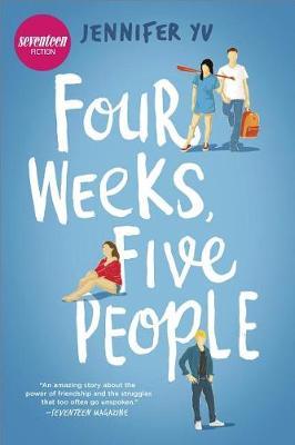 Four Weeks, Five People by Jennifer Yu
