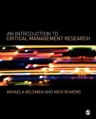 An Introduction to Critical Management Research by Mihaela L. Kelemen