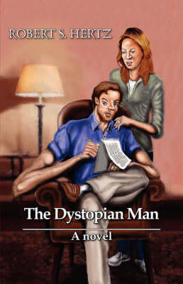 The Dystopian Man by Robert Hertz