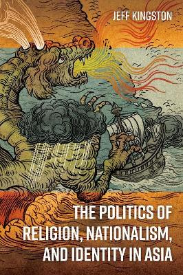The Politics of Religion, Nationalism, and Identity in Asia book