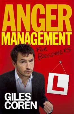 Anger Management (for Beginners) by Giles Coren
