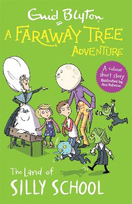A Faraway Tree Adventure: The Land of Silly School: Colour Short Stories book