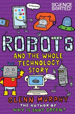 Robots and the Whole Technology Story by Glenn Murphy