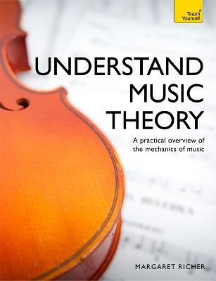 Understand Music Theory: Teach Yourself by Margaret Richer