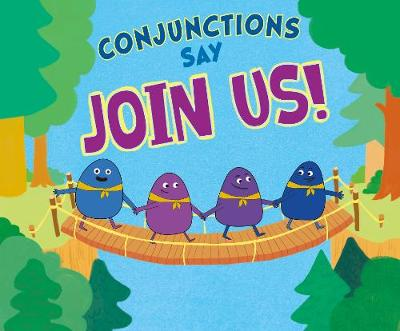 """Conjunctions Say """"Join Us!"""" by Michael Dahl"""