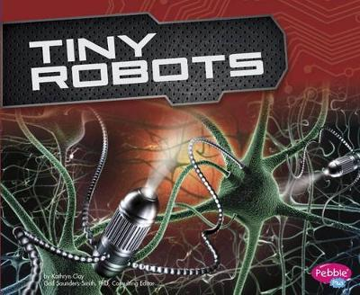 Tiny Robots by Kathryn Clay