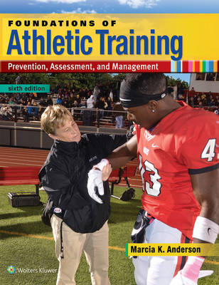 Foundations of Athletic Training by Marcia K. Anderson