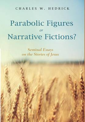 Parabolic Figures or Narrative Fictions? by Charles W. Hedrick