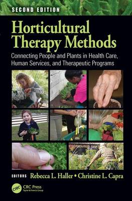 Horticultural Therapy Methods by Rebecca L. Haller