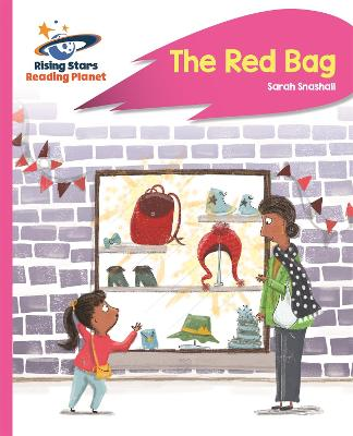 Reading Planet - The Red Bag - Pink B: Rocket Phonics by Sarah Snashall