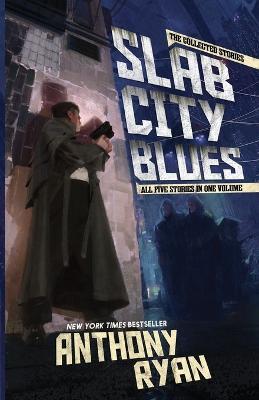 Slab City Blues by Anthony Ryan