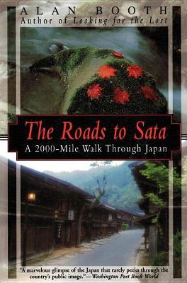 Roads To Sata, The: A 2000-mile Walk Through Japan book
