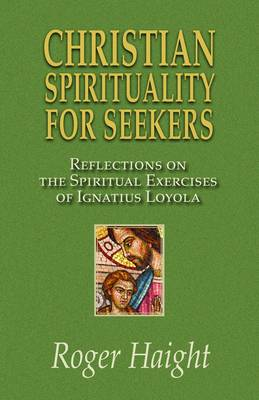 Christian Spirituality for Seekers by Roger Haight