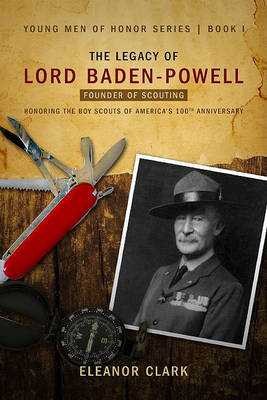 Legacy of Lord Baden-Powell by Eleanor Clark