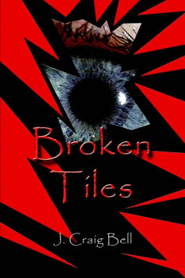 Broken Tiles by J Craig Bell