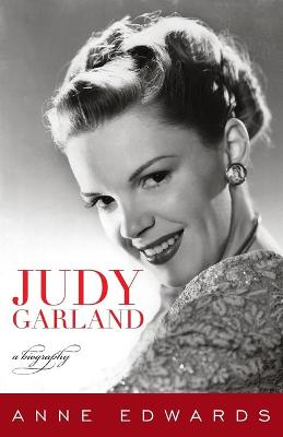 Judy Garland: A Biography by Anne Edwards