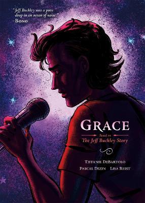 Grace: Based on the Jeff Buckley Story by Tiffanie DeBartolo