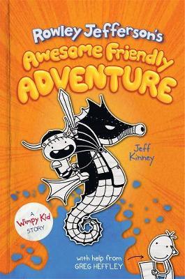 Rowley Jefferson's Awesome Friendly Adventure by Jeff Kinney