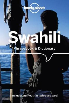 Lonely Planet Swahili Phrasebook & Dictionary by Lonely Planet