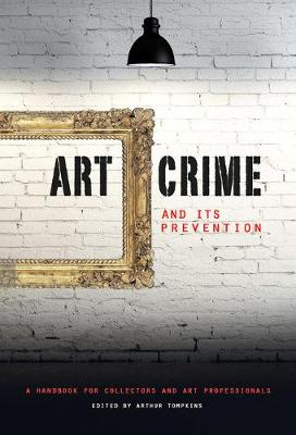 Art Crime and its Prevention by Arthur Tompkins