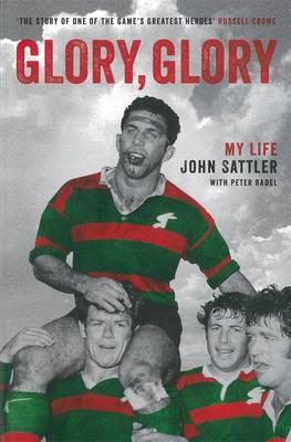 Glory, Glory: My Life by John Sattler
