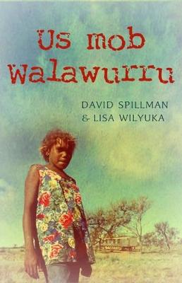 Us Mob Walawurru by Lisa Wilyuka