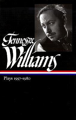 Tennessee Williams: Plays 1957-1980 by Tennessee Williams