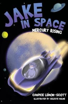 Jake in Space: Mercury Rising by Candice Lemon-Scott