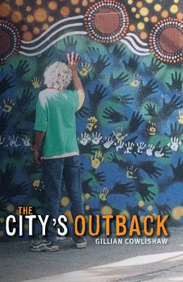 The City's Outback by Gillian Cowlishaw