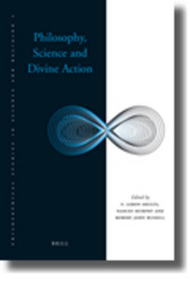 Philosophy, Science and Divine Action by F. LeRon Shults