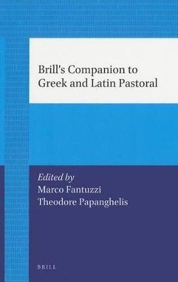 Brill's Companion to Greek and Latin Pastoral by Marco Fantuzzi