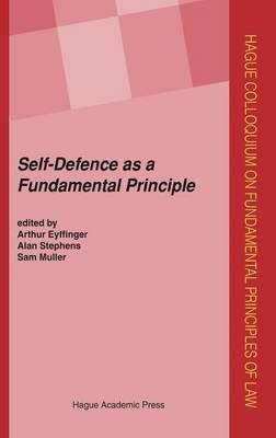 Self-Defence as a Fundamental Principle by Arthur Eyffinger